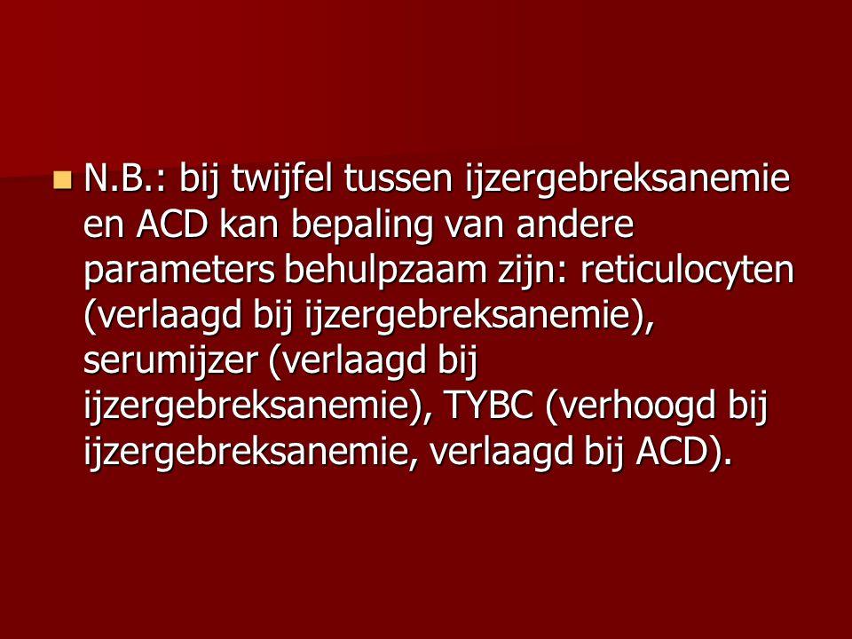 N.B.: bij twijfel tussen ijzergebreksanemie en ACD kan bepaling van andere parameters behulpzaam zijn: reticulocyten (verlaagd bij ijzergebreksanemie)