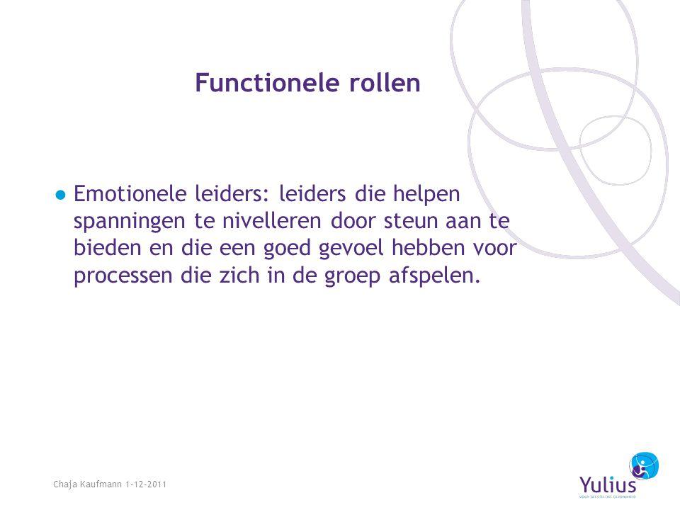Functionele rollen ●Emotionele leiders: leiders die helpen spanningen te nivelleren door steun aan te bieden en die een goed gevoel hebben voor proces