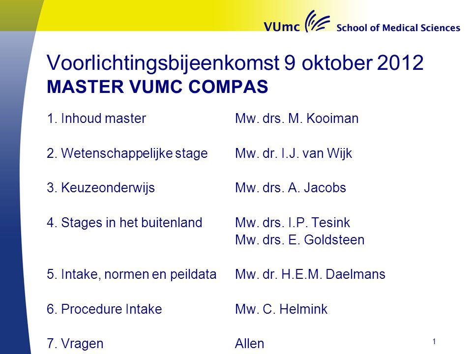 Masteropleiding: inhoud Drs. Marianne Kooiman, jaarcoördinator M1
