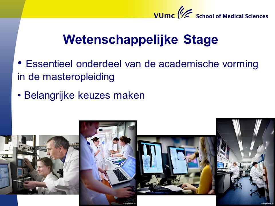 Wetenschappelijke Stage Essentieel onderdeel van de academische vorming in de masteropleiding Belangrijke keuzes maken
