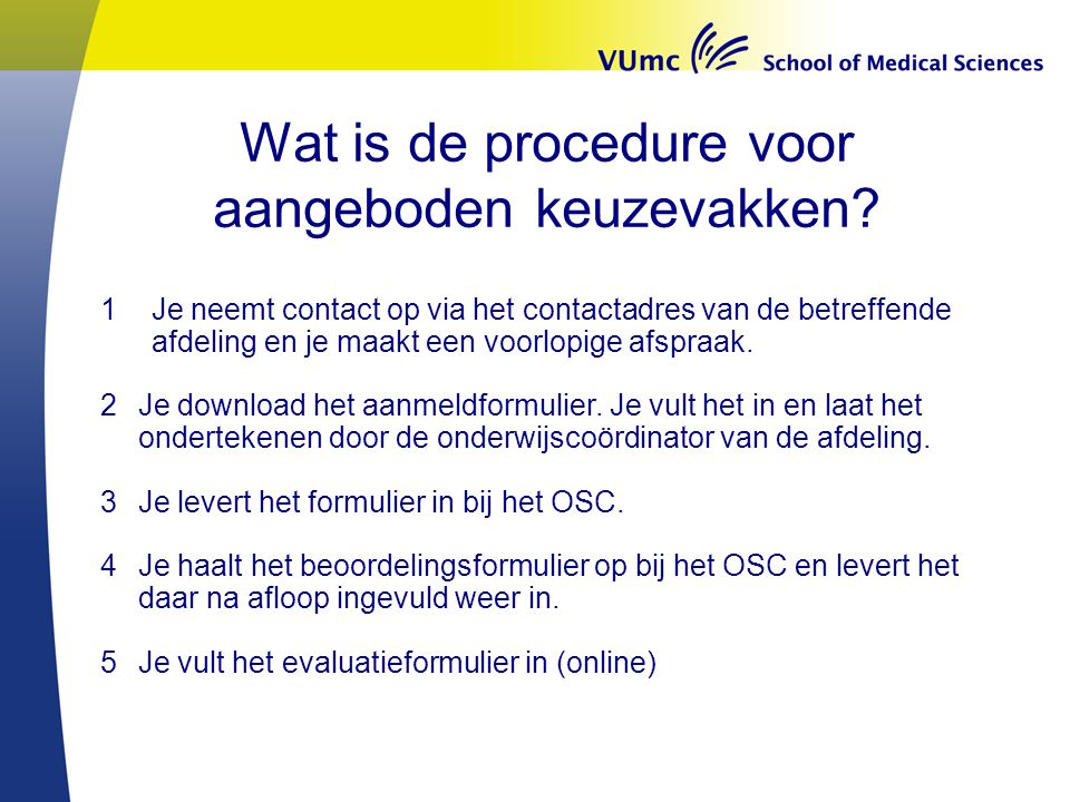 Wat is de procedure voor aangeboden keuzevakken.