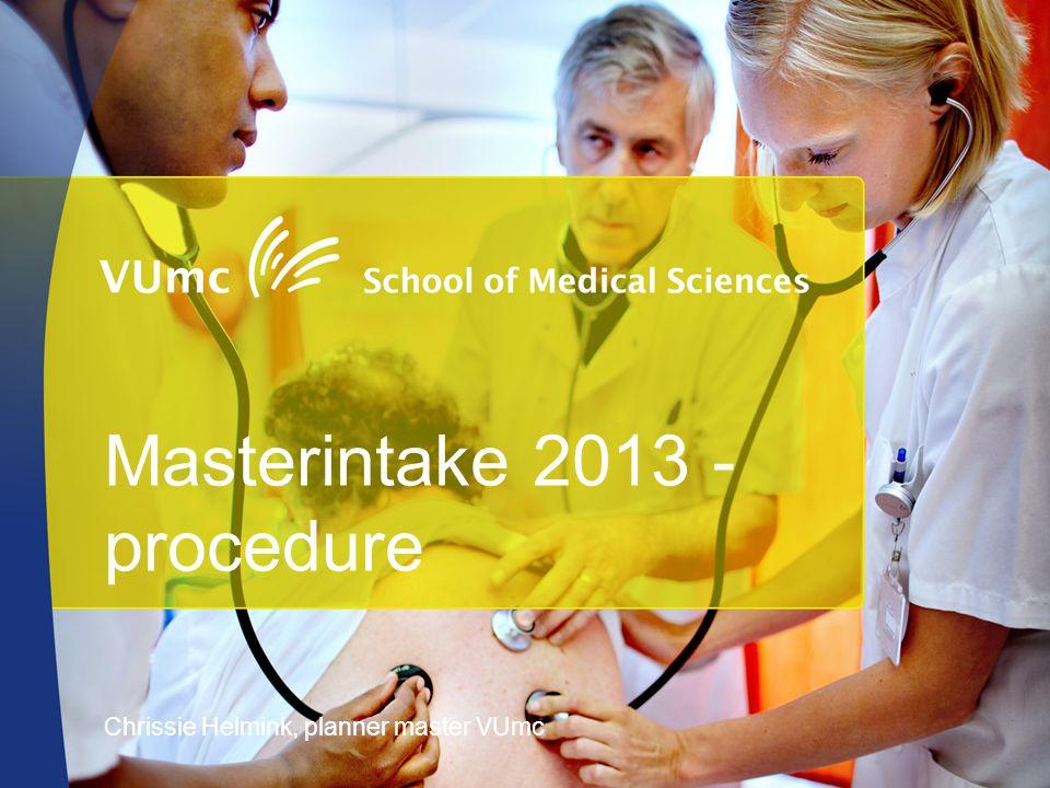 Masterintake 2013 - procedure Chrissie Helmink, planner master VUmc
