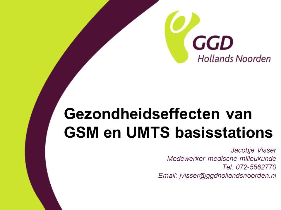 Gezondheidseffecten van GSM en UMTS basisstations Jacobje Visser Medewerker medische milieukunde Tel: 072-5662770 Email: jvisser@ggdhollandsnoorden.nl