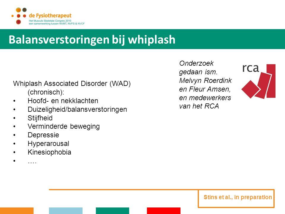 Balansverstoringen bij whiplash Houdingsregulatie bij (WAD): Vragen: Hebben mensen met WAD andere houdingsregulatie dan controles Wat is het effect van gewichtjes (  1 Kg) rond de middel op de houdingsregulatie.