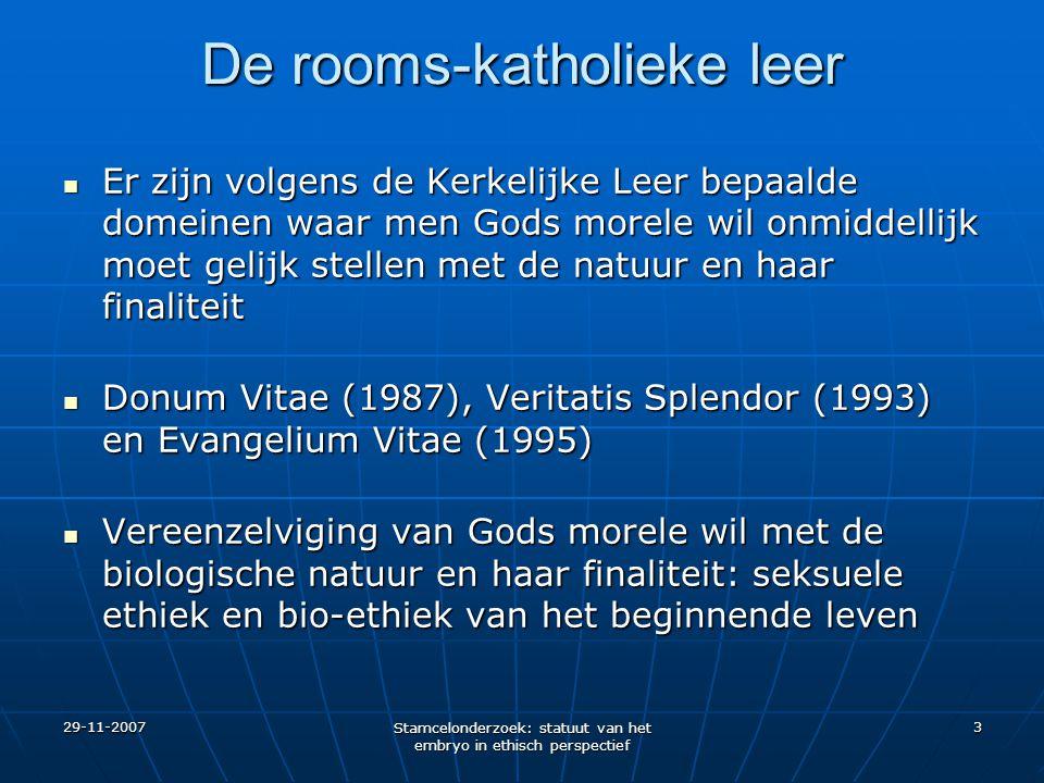 29-11-2007 Stamcelonderzoek: statuut van het embryo in ethisch perspectief 3 De rooms-katholieke leer Er zijn volgens de Kerkelijke Leer bepaalde dome