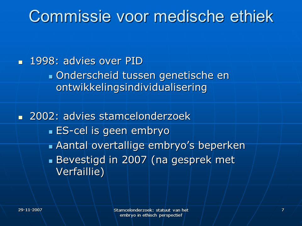 29-11-2007 Stamcelonderzoek: statuut van het embryo in ethisch perspectief 8 Advies 1984 De commissie heeft ernstige bezwaren tegen een werkwijze die leidt tot overtallige embryo's: alles moet in het werk gesteld worden om overtallige embryo's te vermijden (p.
