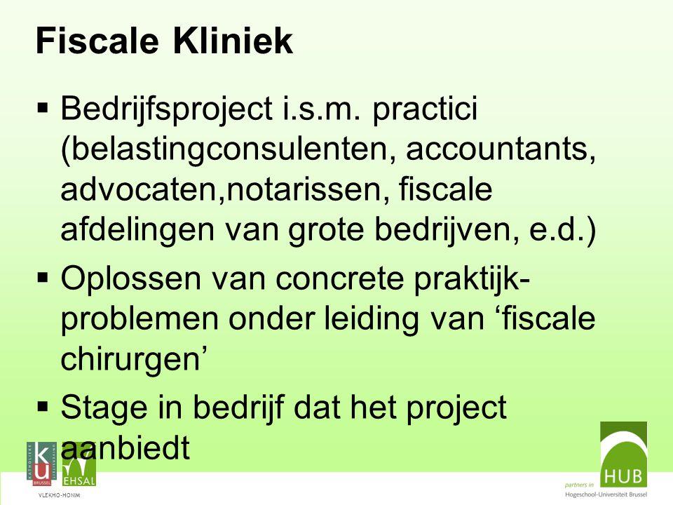 VLEKHO-HONIM Fiscale Kliniek  Bedrijfsproject i.s.m. practici (belastingconsulenten, accountants, advocaten,notarissen, fiscale afdelingen van grote