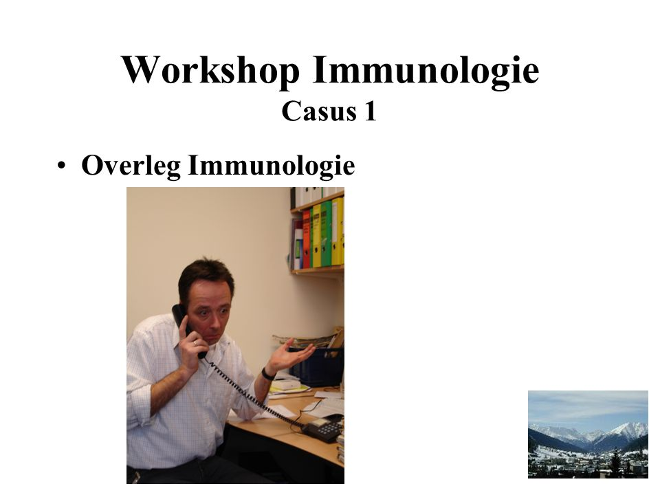 Workshop Immunologie Casus 1 Overleg Immunologie