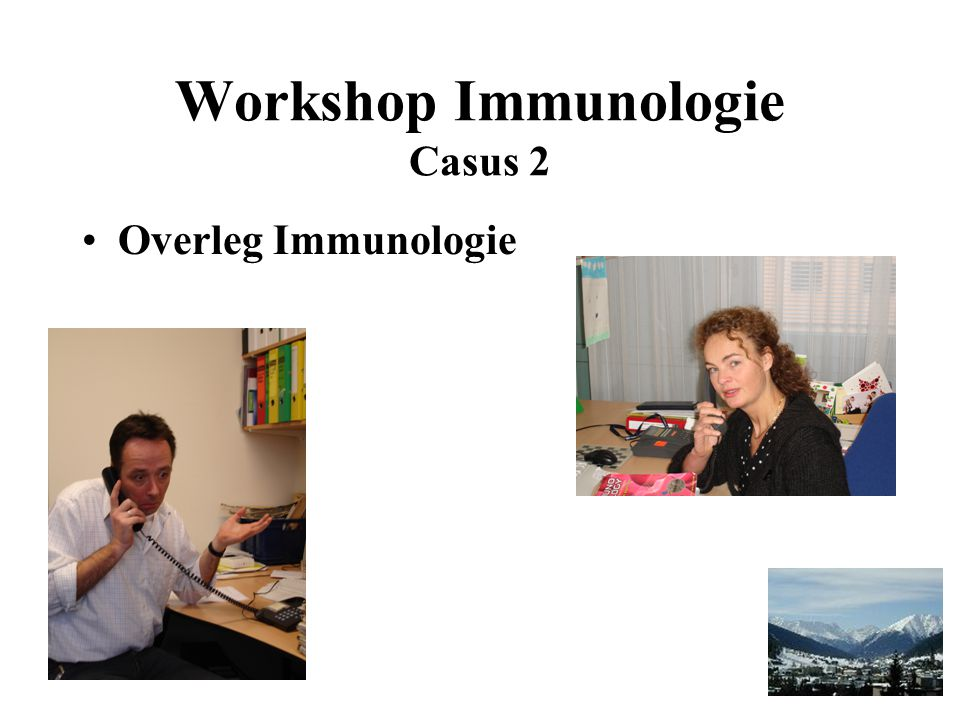 Workshop Immunologie Casus 2 Overleg Immunologie
