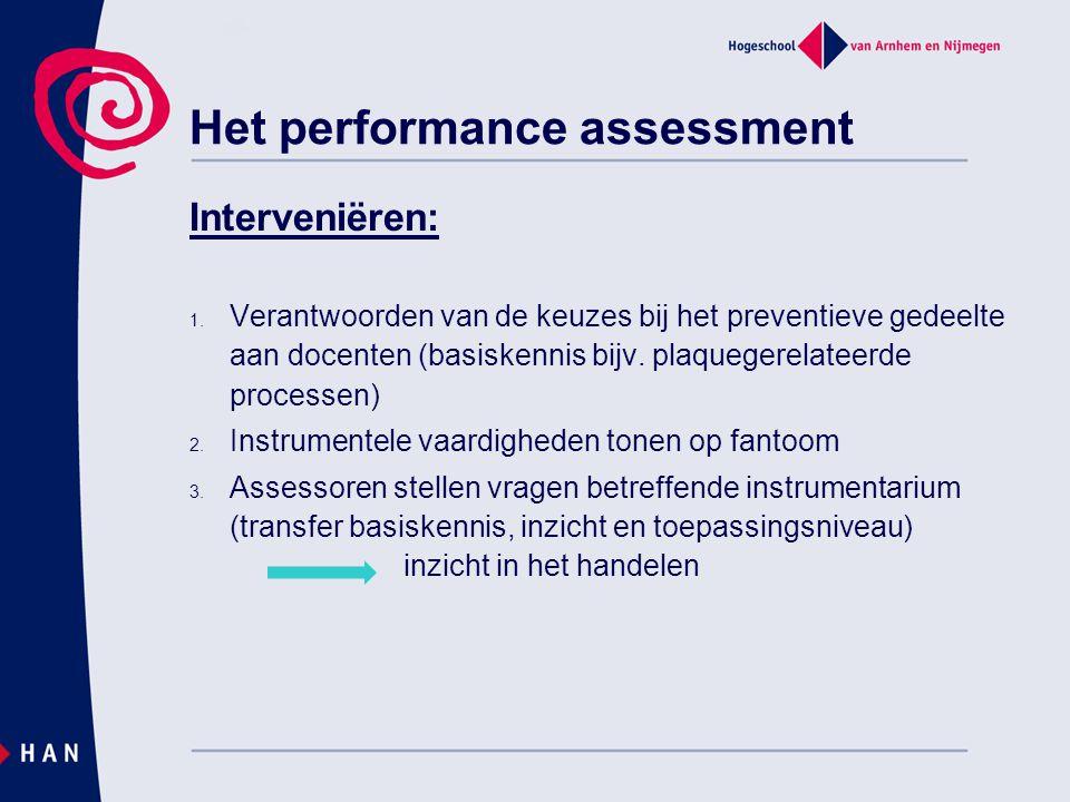 Het performance assessment Interveniëren: 1. Verantwoorden van de keuzes bij het preventieve gedeelte aan docenten (basiskennis bijv. plaquegerelateer