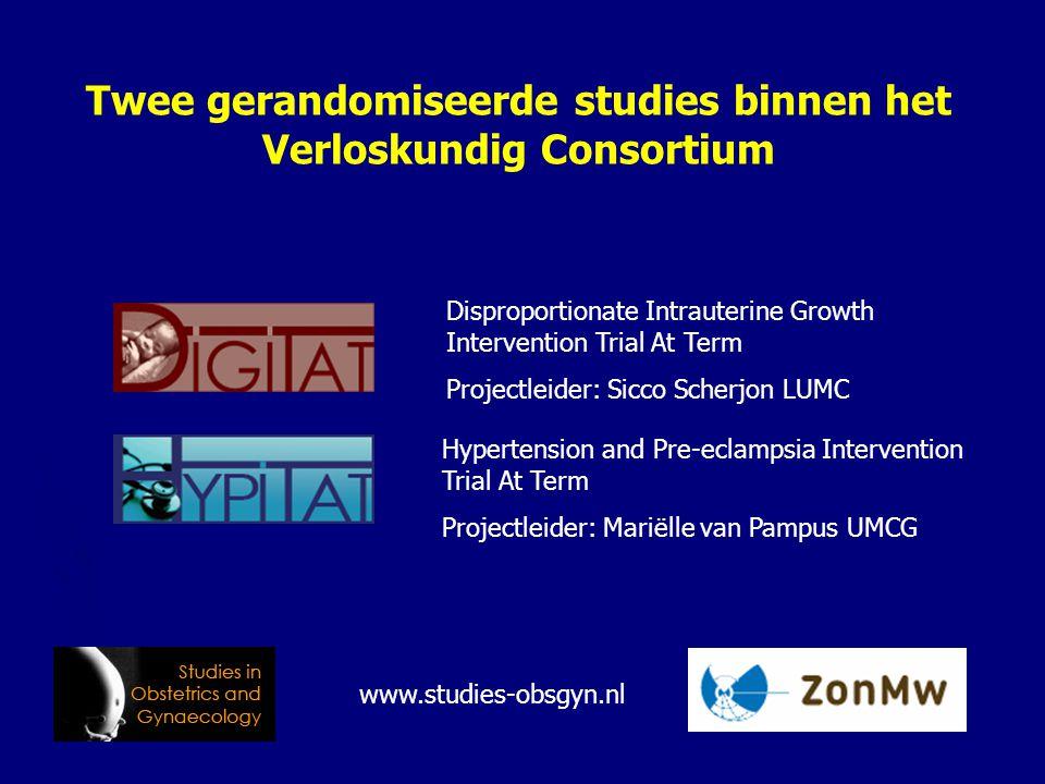 Twee gerandomiseerde studies binnen het Verloskundig Consortium Hypertension and Pre-eclampsia Intervention Trial At Term Projectleider: Mariëlle van