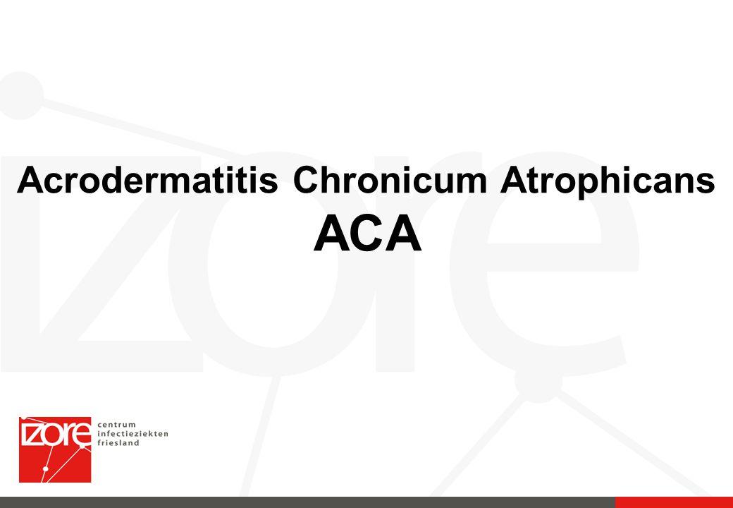 Acrodermatitis Chronicum Atrophicans ACA