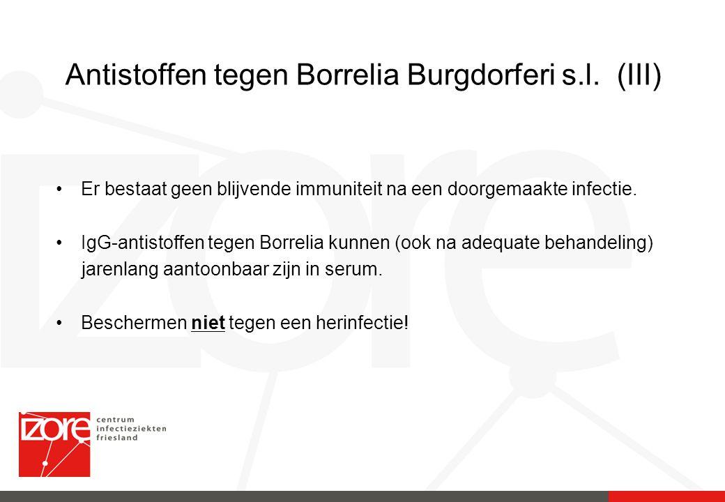 Er bestaat geen blijvende immuniteit na een doorgemaakte infectie. IgG-antistoffen tegen Borrelia kunnen (ook na adequate behandeling) jarenlang aanto