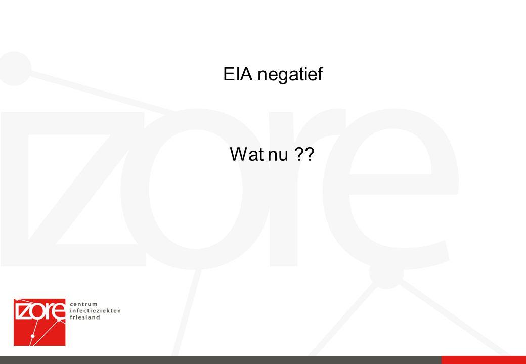EIA negatief Wat nu ??