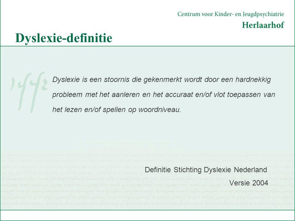 Dyslexie-definitie Dyslexie is een stoornis die gekenmerkt wordt door een hardnekkig probleem met het aanleren en het accuraat en/of vlot toepassen va