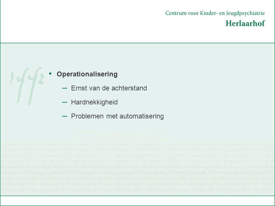 Operationalisering – Ernst van de achterstand – Hardnekkigheid – Problemen met automatisering