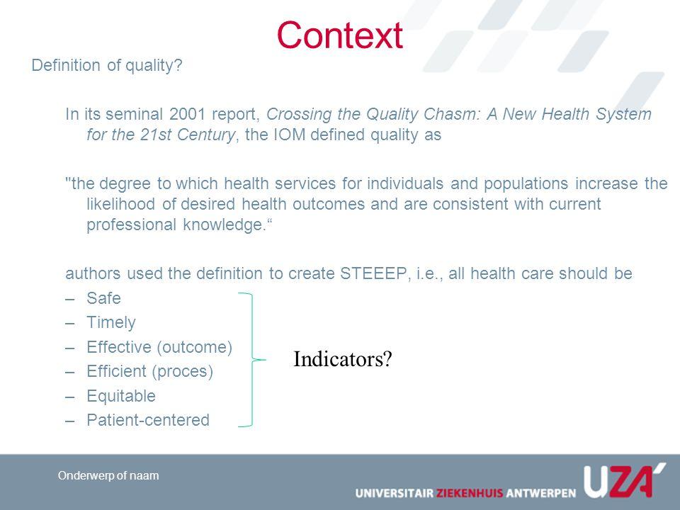 FOD patiëntveiligheid pijler 3: indicatoren ontwikkelen kwaliteit en patiëntveiligheid Onderwerp of naam Context