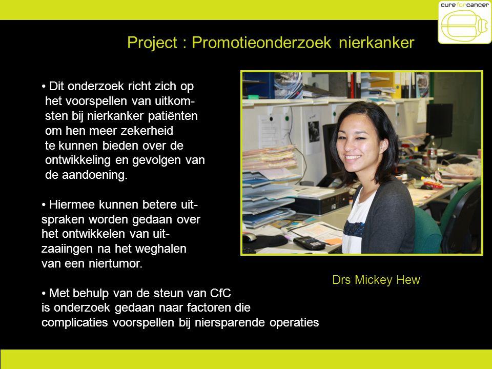 Project : Promotieonderzoek nierkanker Dit onderzoek richt zich op het voorspellen van uitkom- sten bij nierkanker patiënten om hen meer zekerheid te