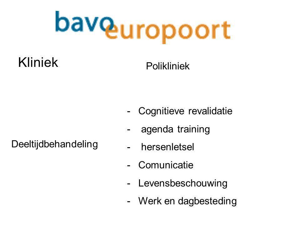 Kliniek Polikliniek Deeltijdbehandeling -Cognitieve revalidatie - agenda training - hersenletsel -Comunicatie -Levensbeschouwing -Werk en dagbesteding