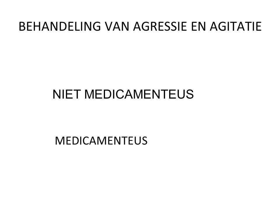 BEHANDELING VAN AGRESSIE EN AGITATIE NIET MEDICAMENTEUS MEDICAMENTEUS