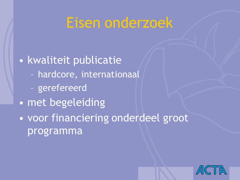 Eisen onderzoek kwaliteit publicatie –hardcore, internationaal –gerefereerd met begeleiding voor financiering onderdeel groot programma