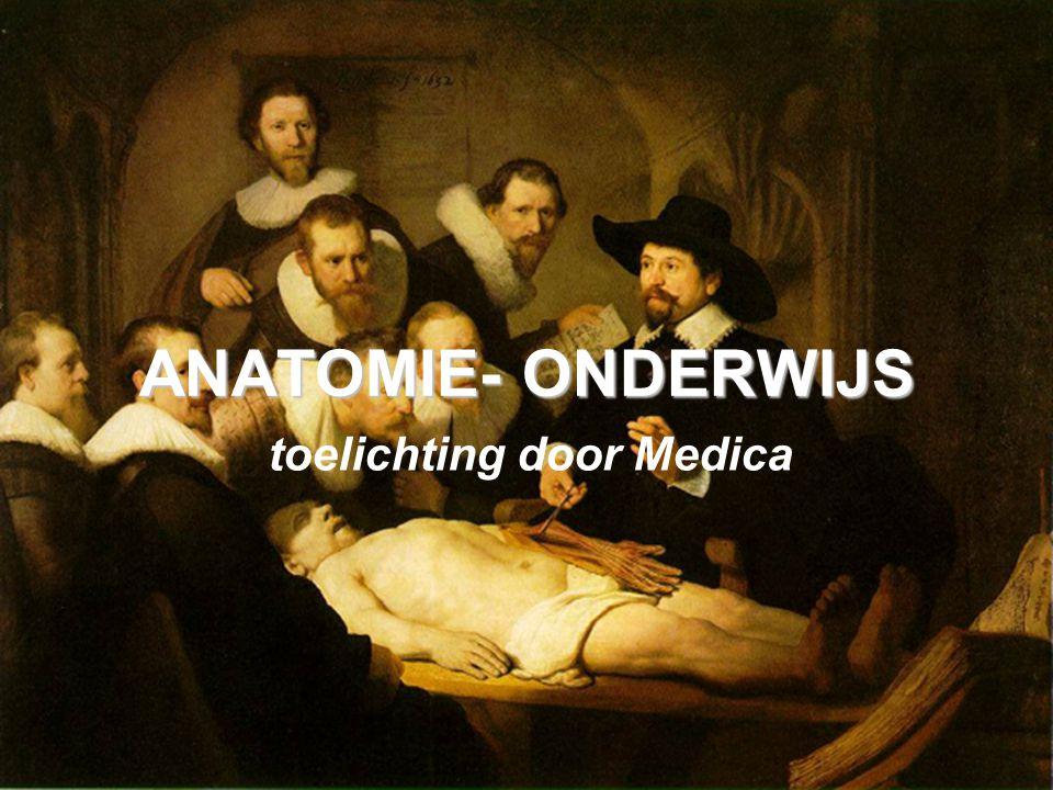 ANATOMIE- ONDERWIJS toelichting door Medica