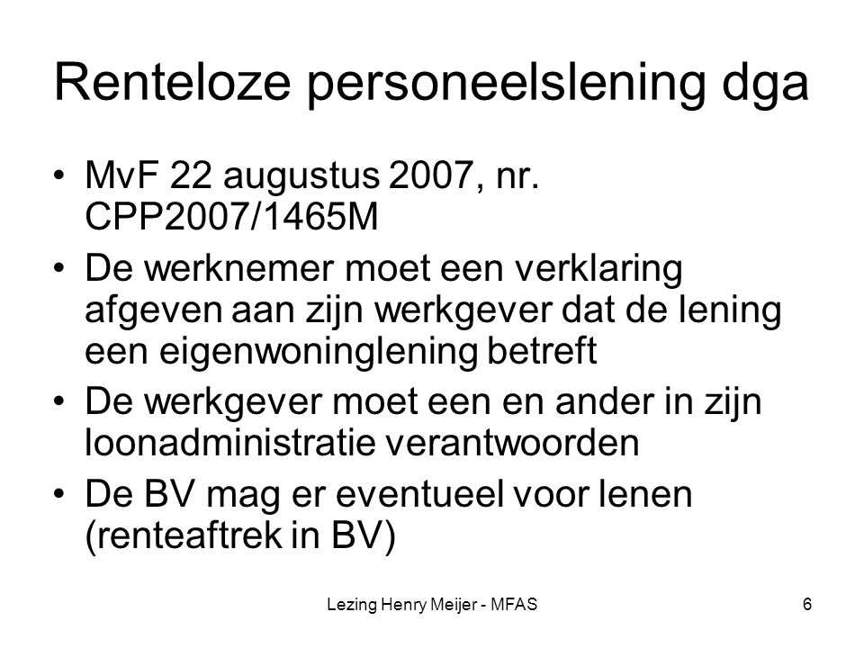 Lezing Henry Meijer - MFAS17 Overboeken Om de OR-dotatie veilig te stellen boekt een ondernemer op 29 december € 20.000 van zijn dagelijks opvraagbare spaarrekening over naar de onderneming.