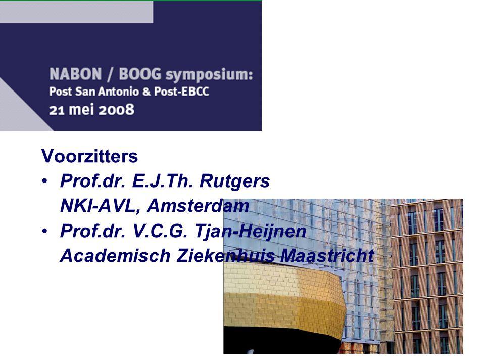 Voorzitters Prof.dr. E.J.Th. Rutgers NKI-AVL, Amsterdam Prof.dr. V.C.G. Tjan-Heijnen Academisch Ziekenhuis Maastricht