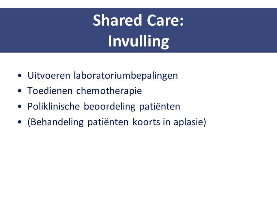 Uitvoeren laboratoriumbepalingen Toedienen chemotherapie Poliklinische beoordeling patiënten (Behandeling patiënten koorts in aplasie) Shared Care: In
