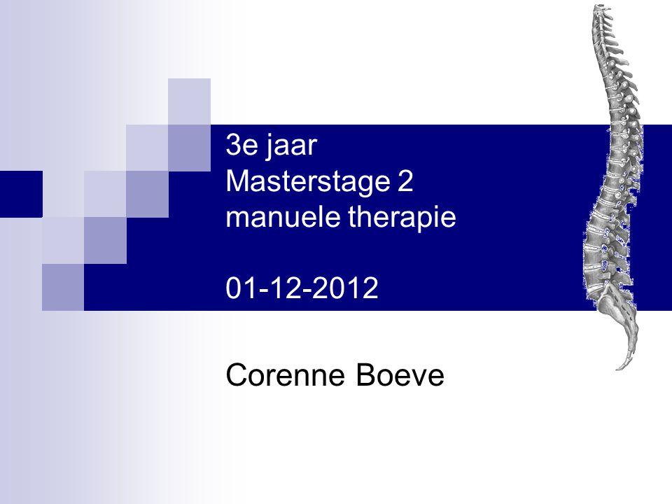 3e jaar Masterstage 2 manuele therapie 01-12-2012 Corenne Boeve