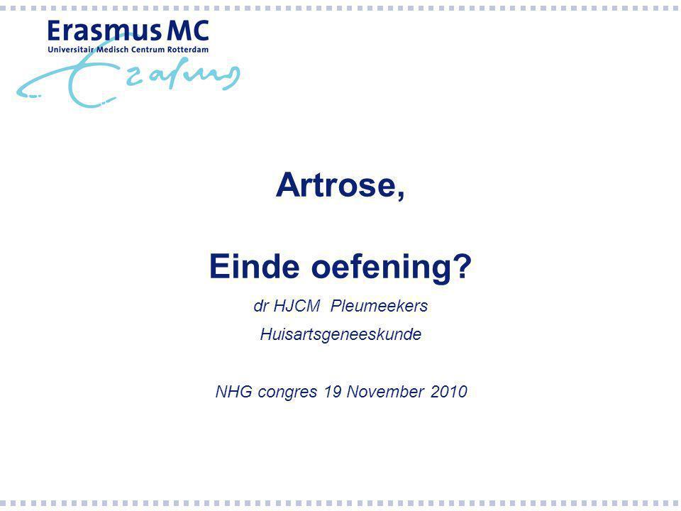 Artrose, Einde oefening? dr HJCM Pleumeekers Huisartsgeneeskunde NHG congres 19 November 2010