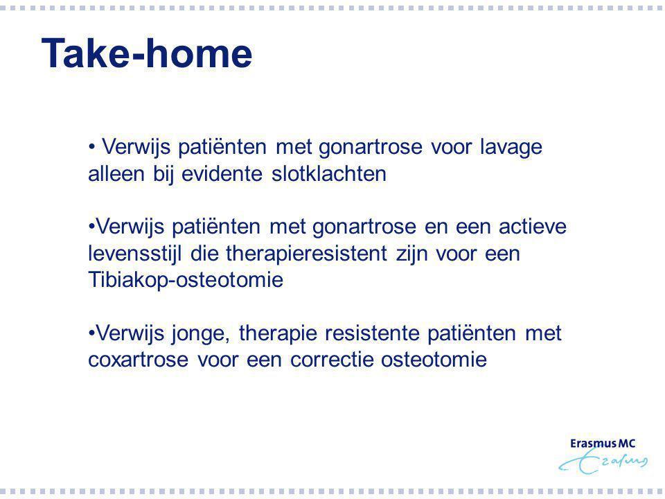 Verwijs patiënten met gonartrose voor lavage alleen bij evidente slotklachten Verwijs patiënten met gonartrose en een actieve levensstijl die therapieresistent zijn voor een Tibiakop-osteotomie Verwijs jonge, therapie resistente patiënten met coxartrose voor een correctie osteotomie Take-home
