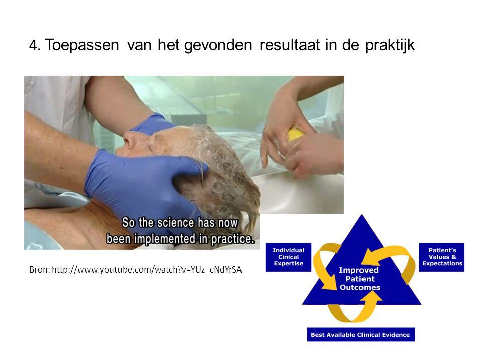 4. Toepassen van het gevonden resultaat in de praktijk Bron: http://www.youtube.com/watch?v=YUz_cNdYrSA