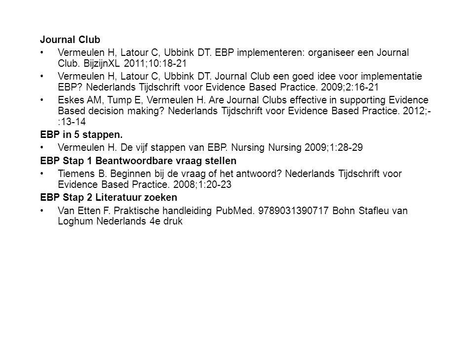 Journal Club Vermeulen H, Latour C, Ubbink DT.EBP implementeren: organiseer een Journal Club.