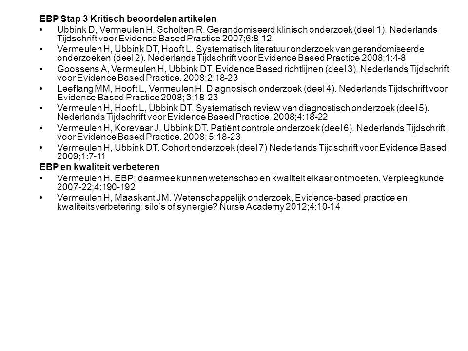 EBP Stap 3 Kritisch beoordelen artikelen Ubbink D, Vermeulen H, Scholten R.