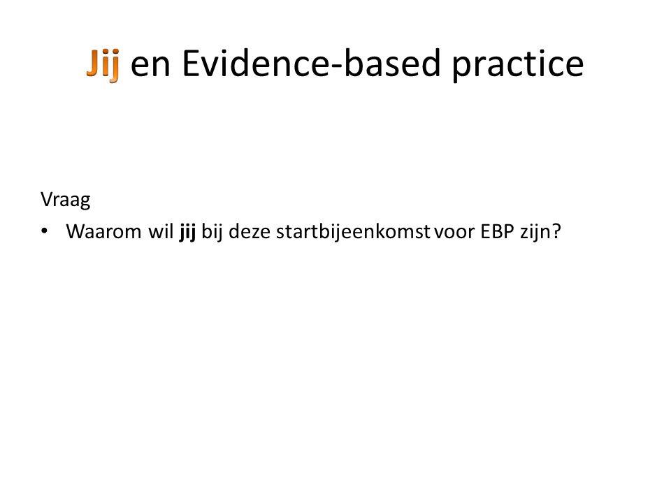 Vraag Waarom wil jij bij deze startbijeenkomst voor EBP zijn?