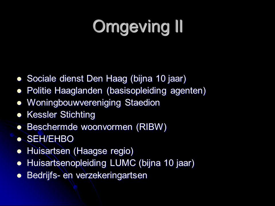 Omgeving II Sociale dienst Den Haag (bijna 10 jaar) Sociale dienst Den Haag (bijna 10 jaar) Politie Haaglanden (basisopleiding agenten) Politie Haagla