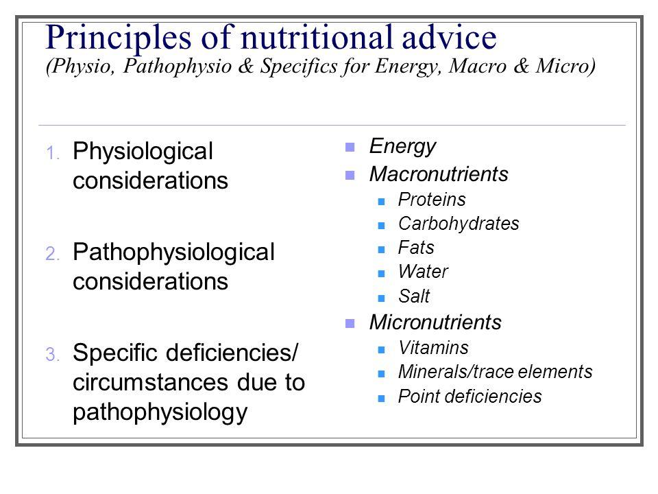 Principles of nutritional advice (Physio, Pathophysio & Specifics for Energy, Macro & Micro) 1.