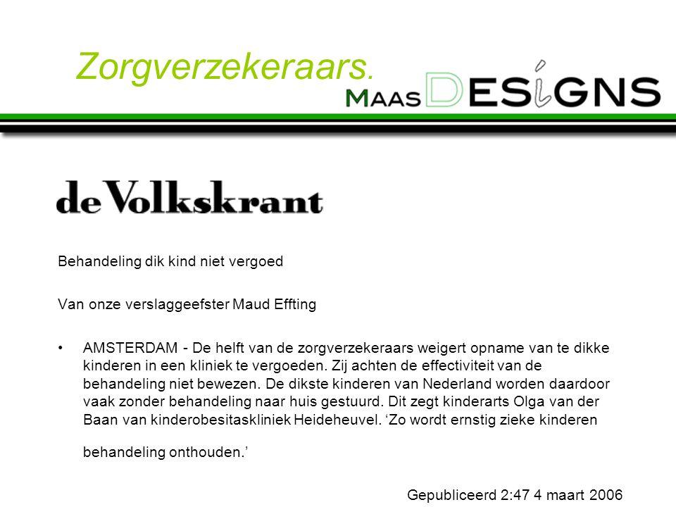 Behandeling dik kind niet vergoed Van onze verslaggeefster Maud Effting AMSTERDAM - De helft van de zorgverzekeraars weigert opname van te dikke kinderen in een kliniek te vergoeden.