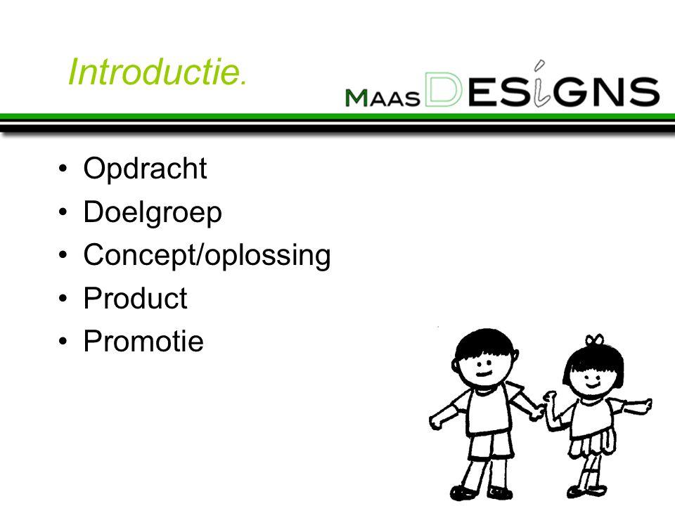 Opdracht Doelgroep Concept/oplossing Product Promotie Introductie.