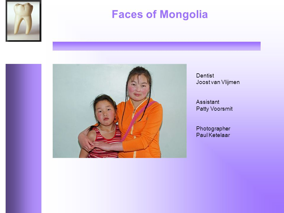 Faces of Mongolia Dentist Joost van Vlijmen Assistant Patty Voorsmit Photographer Paul Ketelaar