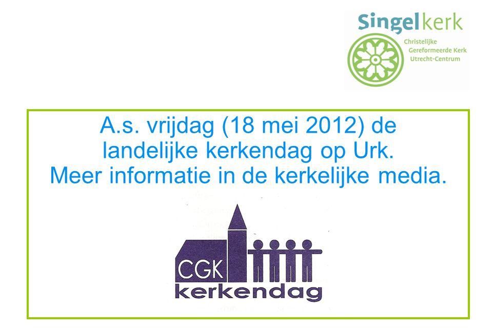 A.s. vrijdag (18 mei 2012) de landelijke kerkendag op Urk. Meer informatie in de kerkelijke media.