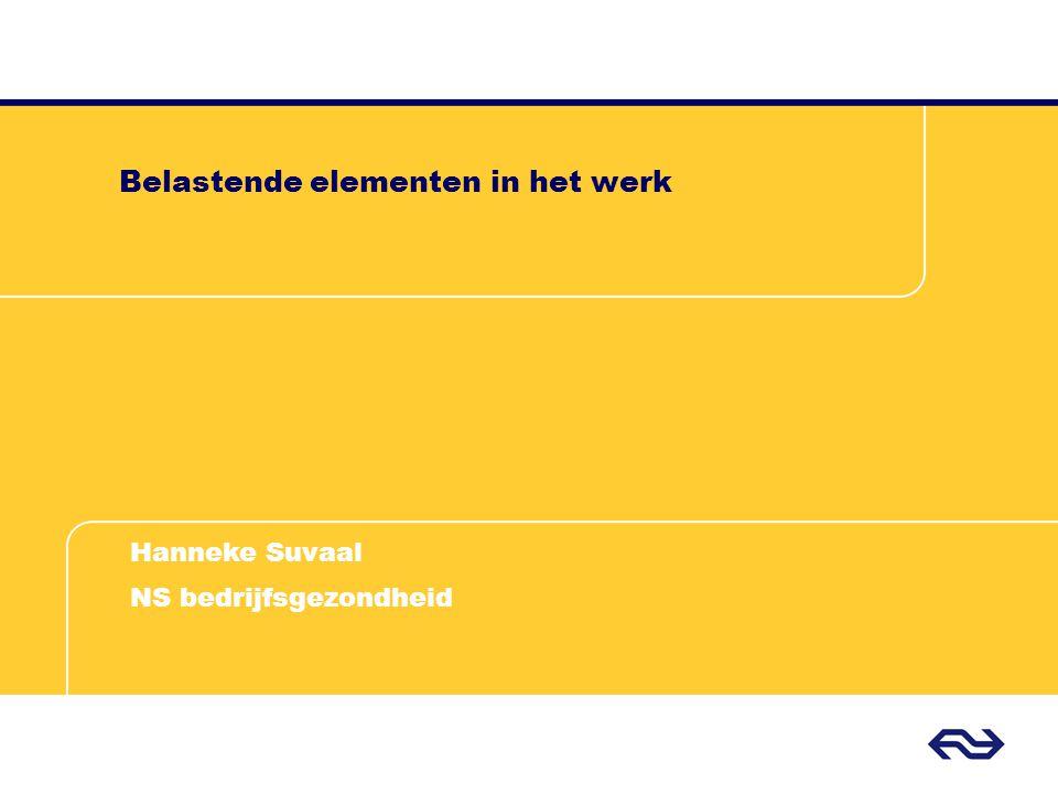 Belastende elementen in het werk Hanneke Suvaal NS bedrijfsgezondheid