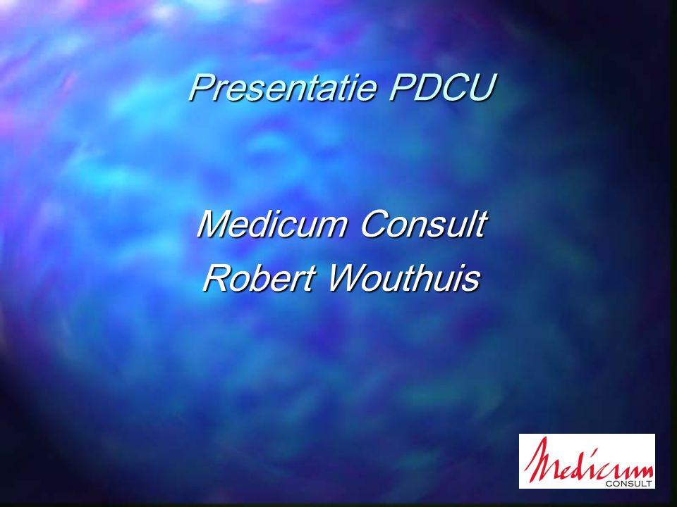 Presentatie PDCU Medicum Consult Robert Wouthuis