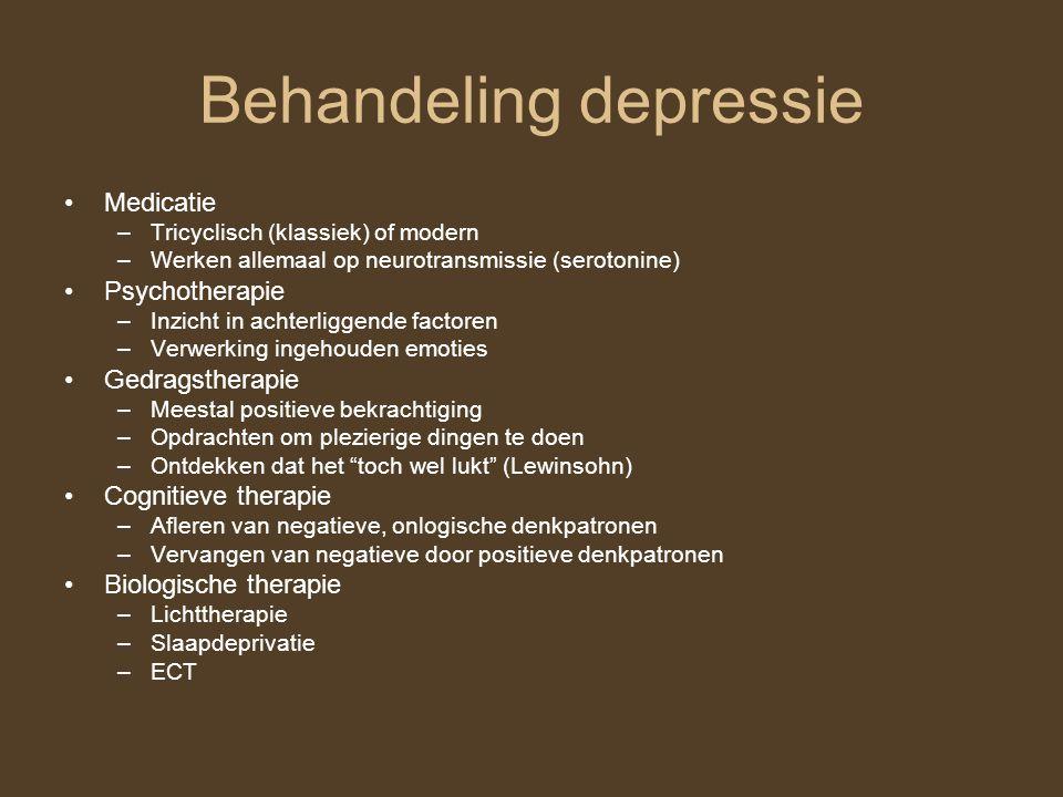 Behandeling depressie Medicatie –Tricyclisch (klassiek) of modern –Werken allemaal op neurotransmissie (serotonine) Psychotherapie –Inzicht in achterl