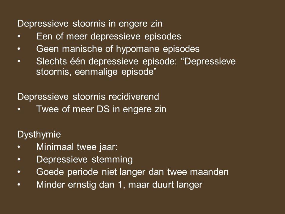 """Depressieve stoornis in engere zin Een of meer depressieve episodes Geen manische of hypomane episodes Slechts één depressieve episode: """"Depressieve s"""