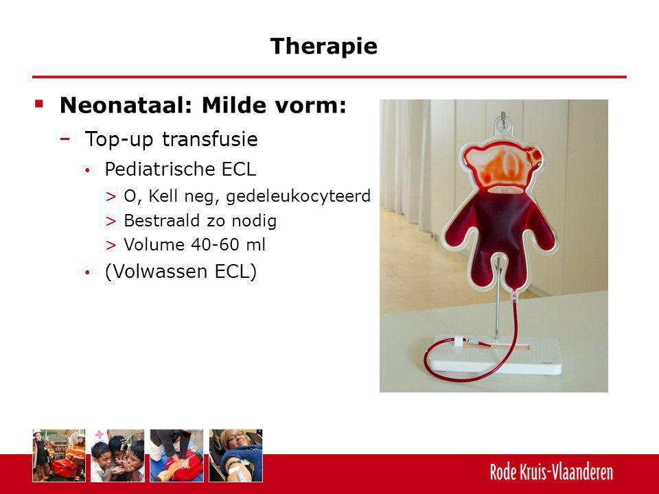  Neonataal: Milde vorm: − Top-up transfusie Pediatrische ECL >O, Kell neg, gedeleukocyteerd >Bestraald zo nodig >Volume 40-60 ml (Volwassen ECL) Ther