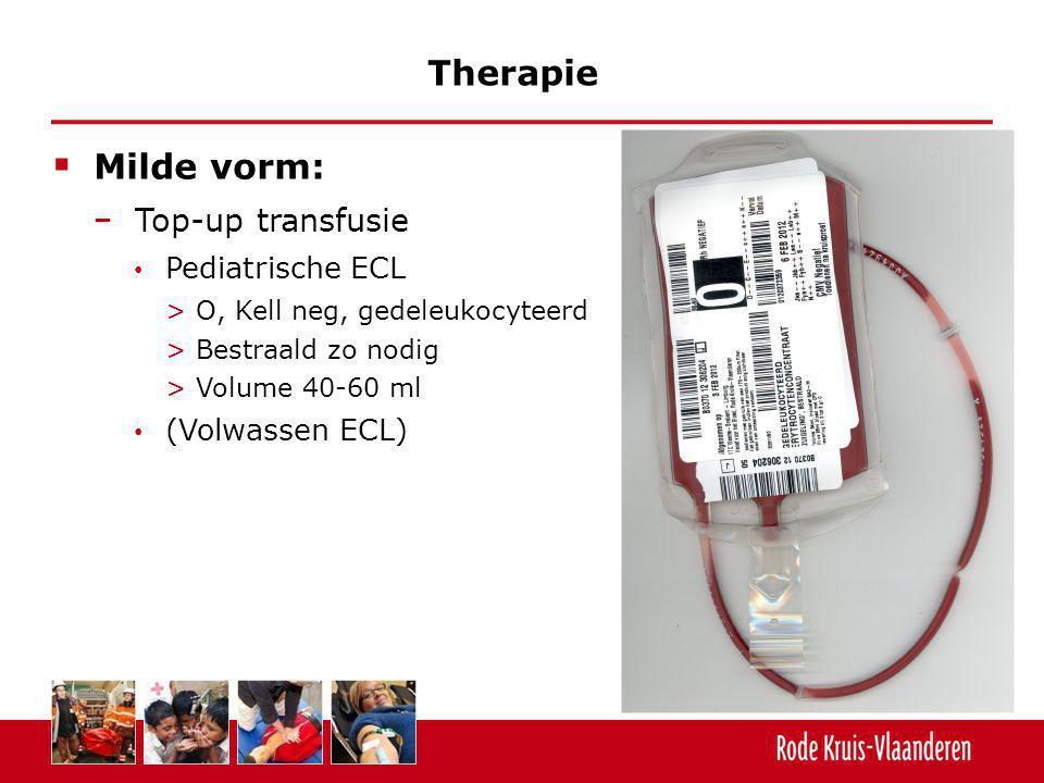  Milde vorm: − Top-up transfusie Pediatrische ECL >O, Kell neg, gedeleukocyteerd >Bestraald zo nodig >Volume 40-60 ml (Volwassen ECL) Therapie