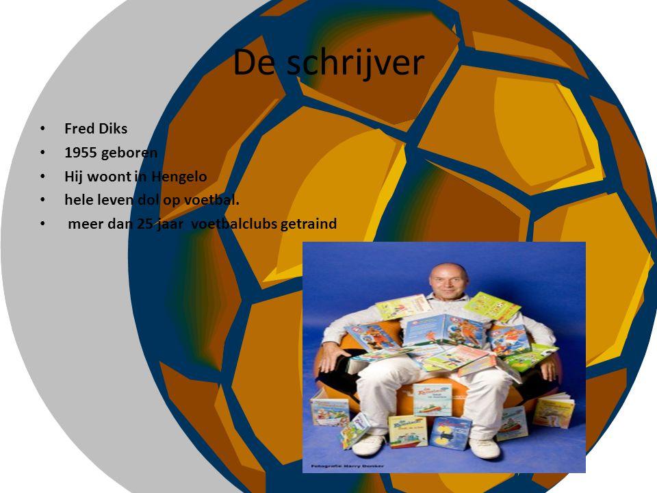 De schrijver Fred Diks 1955 geboren Hij woont in Hengelo hele leven dol op voetbal. meer dan 25 jaar voetbalclubs getraind