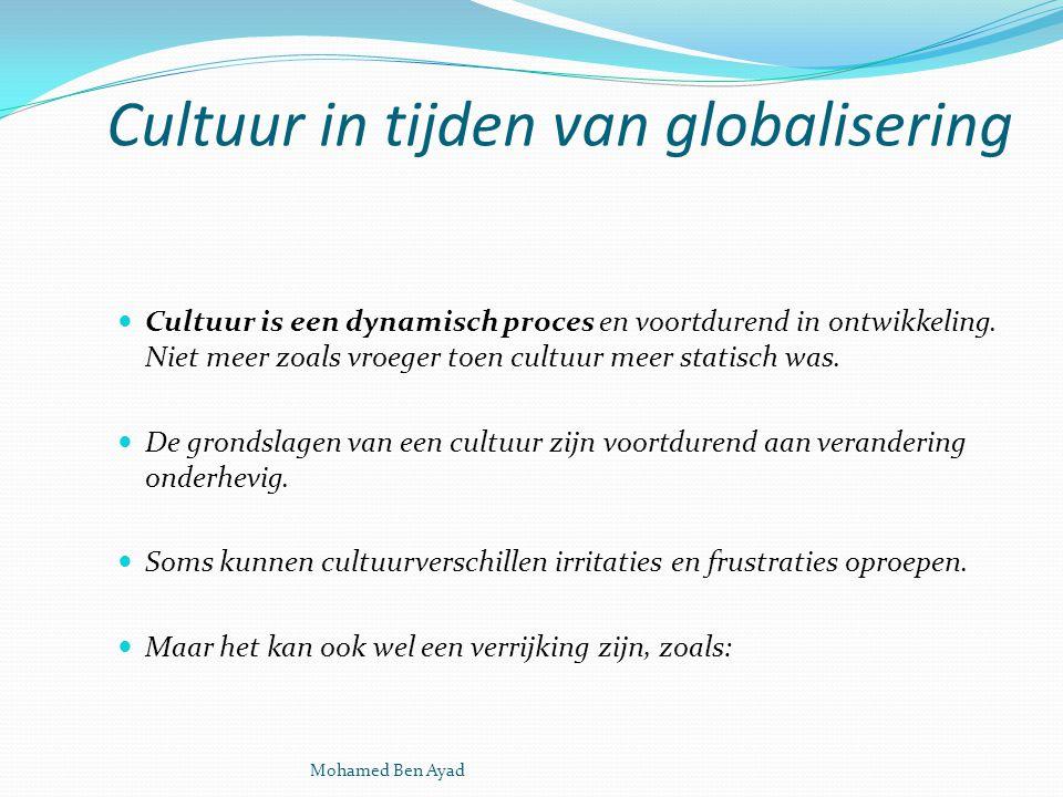 Cultuur in tijden van globalisering Cultuur is een dynamisch proces en voortdurend in ontwikkeling.